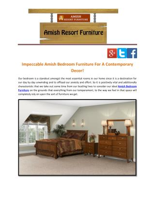 Impeccable Amish Bedroom Furniture For A Contemporary Decor!