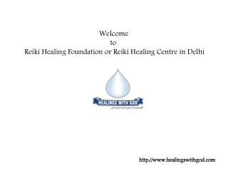 Best Reiki Healing Foundation in Kalkaji, Delhi- HealingsWithGod