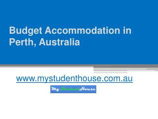Budget Accommodation in Perth, Australia - www.mystudenthouse.com.au