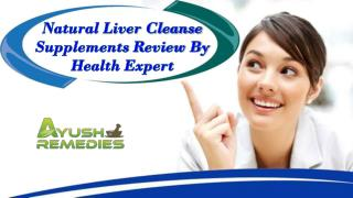 Natural Liver Cleanse Supplements Review By Health Expert