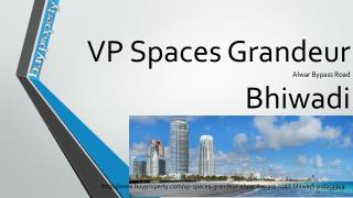 VP Spaces Grandeur in Alwar Bypass Road, Bhiwadi - BuyProperty