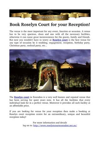 Book Roselyn Court for your Reception!