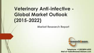 Veterinary Antiinfectives - Global Market Outlook (2015-2022)