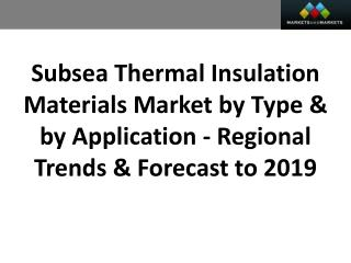 Subsea Thermal Insulation Material Market worth $142.30 Million by 2019