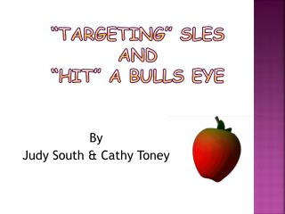 """Targeting"" SLEs and  ""hit"" a Bulls eye"