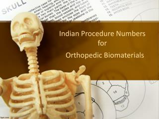 Indian Procedure Numbers for Orthopedic Biomaterials