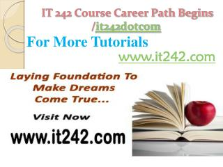 IT 242 Course Career Path Begins /it242dotcom