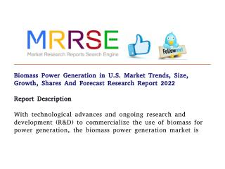 Biomass power generation in u.s. market trends, size, growth, shares and forecast research report 2022