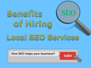 Benefits of Hiring  Local SEO Services