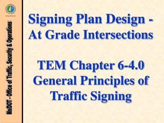 Signing Plan Design - At Grade Intersections TEM Chapter 6-4.0 General Principles of Traffic Signing