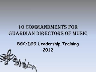 10 Commandments for Guardian Directors of Music