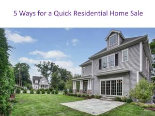 5 Ways for a Quick Residential Home Sale