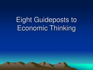 Eight Guideposts to Economic Thinking