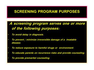 SCREENING PROGRAM PURPOSES