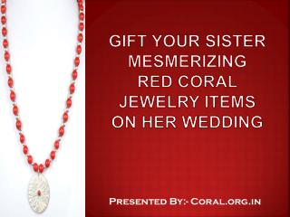 Gift your sister coral gemstone jewelry items on her wedding