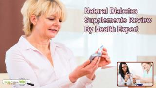 Natural Diabetes Supplements Review By Health Expert
