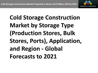 Cold Storage Construction Market Projected to Reach 10.47 Billion USD by 2021