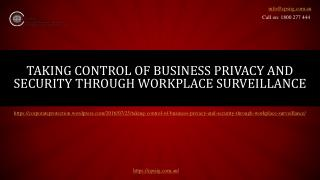Taking Control of Business Privacy and Security through Workplace Surveillance