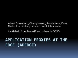 Application Proxies at the Edge ( APEdge )