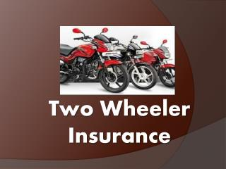The advantages of owning a suitable two wheeler insurance