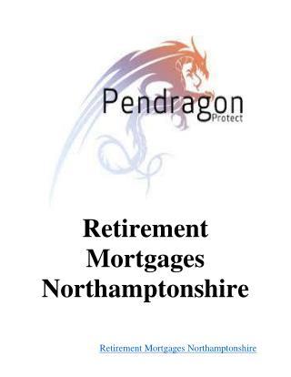 Retirement Mortgages Northamptonshire