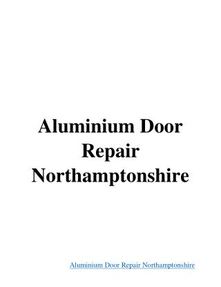 Aluminium Door Repair Northamptonshire