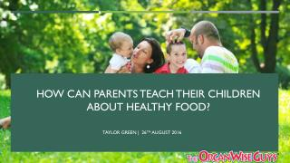 How Can Parents Teach Their Children about Healthy Food?