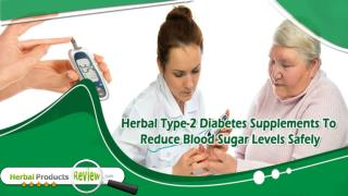 Herbal Type-2 Diabetes Supplements To Reduce Blood Sugar Levels Safely