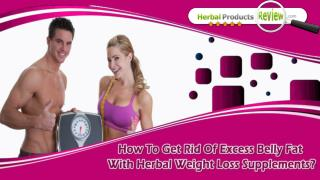 How To Get Rid Of Excess Belly Fat With Herbal Weight Loss Supplements?