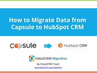 How to Migrate from Capsule to HubSpot CRM