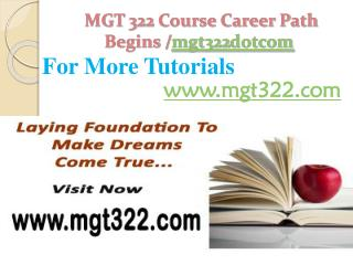 MGT 322 Course Career Path Begins /mgt322dotcom