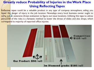 Greatly reduce Probability of Injuries in the Work Place Using Reflecting Tapes