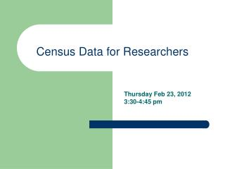 Census Data for Researchers