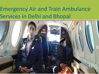 Emergency Air and Train Ambulance Services in Delhi and Bhopal