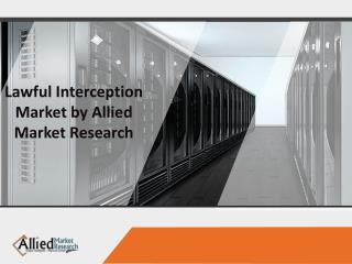 Lawful Interception Market by Allied Market Research