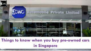Things to know when you buy pre-owned cars in Singapore