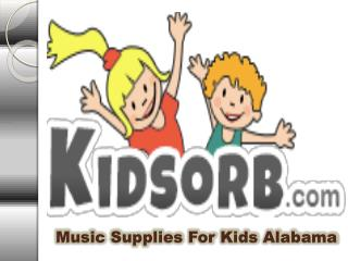 Music Supplies For Kids Alabama