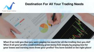 One Stop Destination for All your Trading Needs