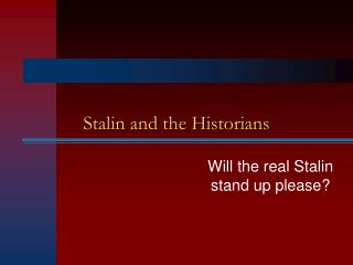 Stalin and the Historians