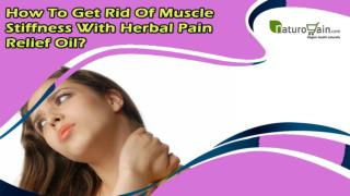 How To Get Rid Of Muscle Stiffness With Herbal Pain Relief Oil?