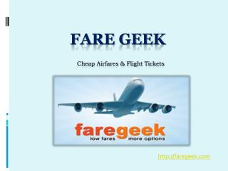 Fare geek Flight Tickets