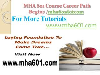MHA 601 Course Career Path Begins /mha601dotcom