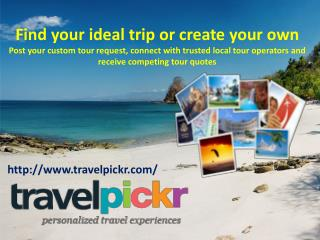 Design Your Favourite Tour at Travelpickr