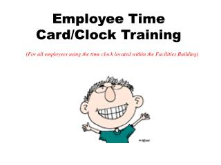 Employee Time  Card/Clock Training