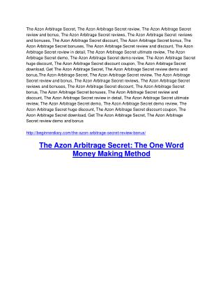 The Azon Arbitrage Secret Detail Review and The Azon Arbitrage Secret $22,700 Bonus