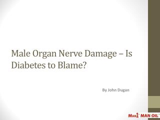 Male Organ Nerve Damage – Is Diabetes to Blame?