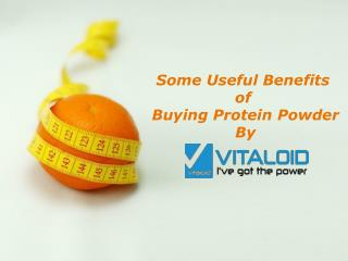 Some Useful Benefits  of  Buying Protein Powder By