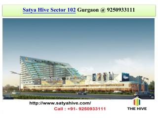 Satya Hive Sector 102 Gurgaon @ 9250933111