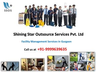 Call on 9999639635 for SSOS Facility Management Services Gurgaon