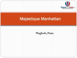 Majestique Manhattan Wagholi Pune by Majestique Landmarks
